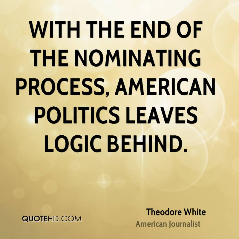 With the end of the nominating process, American politics leaves logic behind.