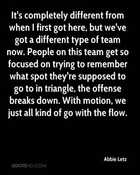 It's completely different from when I first got here, but we've got a different type of team now. People on this team get so focused on trying to remember what spot they're supposed to go to in triangle, the offense breaks down. With motion, we just all kind of go with the flow.