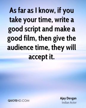 As far as I know, if you take your time, write a good script and make a good film, then give the audience time, they will accept it.