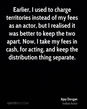 Earlier, I used to charge territories instead of my fees as an actor, but I realised it was better to keep the two apart. Now, I take my fees in cash, for acting, and keep the distribution thing separate.