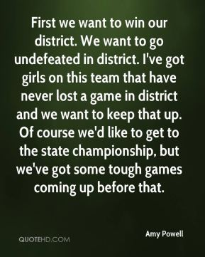 First we want to win our district. We want to go undefeated in district. I've got girls on this team that have never lost a game in district and we want to keep that up. Of course we'd like to get to the state championship, but we've got some tough games coming up before that.