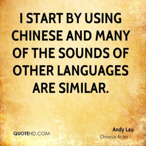 I start by using Chinese and many of the sounds of other languages are similar.