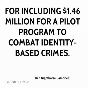 for including $1.46 million for a pilot program to combat identity-based crimes.