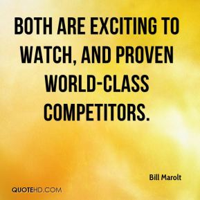 Bill Marolt - Both are exciting to watch, and proven world-class competitors.