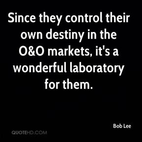Bob Lee - Since they control their own destiny in the O&O markets, it's a wonderful laboratory for them.
