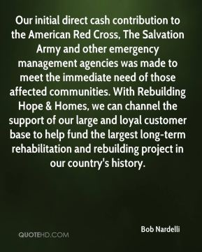 Bob Nardelli - Our initial direct cash contribution to the American Red Cross, The Salvation Army and other emergency management agencies was made to meet the immediate need of those affected communities. With Rebuilding Hope & Homes, we can channel the support of our large and loyal customer base to help fund the largest long-term rehabilitation and rebuilding project in our country's history.