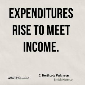 Expenditures rise to meet income.