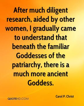 After much diligent research, aided by other women, I gradually came to understand that beneath the familiar Goddesses of the patriarchy, there is a much more ancient Goddess.