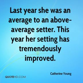 Catherine Young - Last year she was an average to an above-average setter. This year her setting has tremendously improved.
