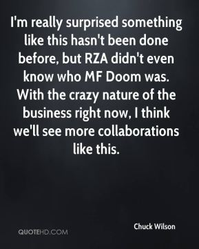 Chuck Wilson - I'm really surprised something like this hasn't been done before, but RZA didn't even know who MF Doom was. With the crazy nature of the business right now, I think we'll see more collaborations like this.