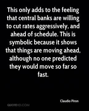 Claudio Piron - This only adds to the feeling that central banks are willing to cut rates aggressively, and ahead of schedule. This is symbolic because it shows that things are moving ahead, although no one predicted they would move so far so fast.