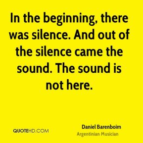 In the beginning, there was silence. And out of the silence came the sound. The sound is not here.