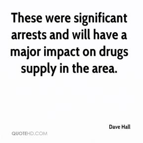 These were significant arrests and will have a major impact on drugs supply in the area.