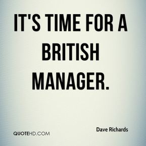 Dave Richards - It's time for a British manager.