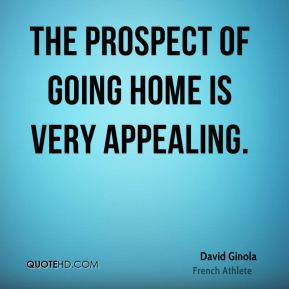 David Ginola - The prospect of going home is very appealing.