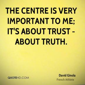 David Ginola - The Centre is very important to me; it's about trust - about truth.