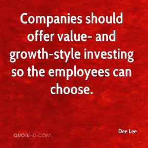Dee Lee - Companies should offer value- and growth-style investing so the employees can choose.