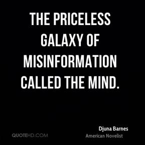 The priceless galaxy of misinformation called the mind.