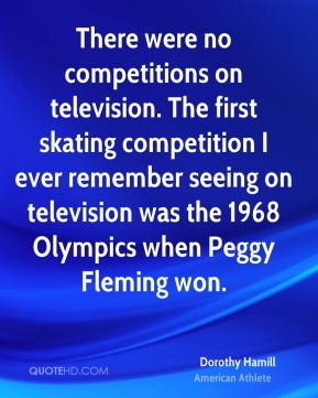There were no competitions on television. The first skating competition I ever remember seeing on television was the 1968 Olympics when Peggy Fleming won.
