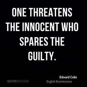 One threatens the innocent who spares the guilty.