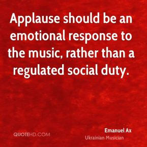 Emanuel Ax - Applause should be an emotional response to the music, rather than a regulated social duty.