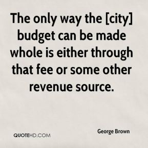 The only way the [city] budget can be made whole is either through that fee or some other revenue source.