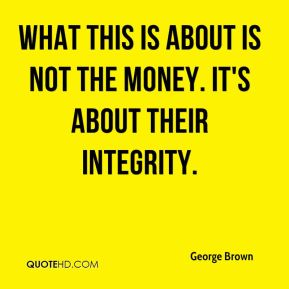 What this is about is not the money. It's about their integrity.