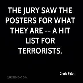 Gloria Feldt - The jury saw the posters for what they are -- a hit list for terrorists.