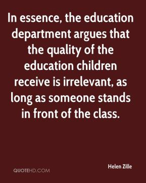 In essence, the education department argues that the quality of the education children receive is irrelevant, as long as someone stands in front of the class.
