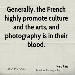 Generally, the French highly promote culture and the arts, and photography is in their blood.