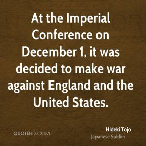 At the Imperial Conference on December 1, it was decided to make war against England and the United States.