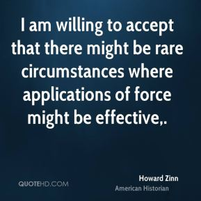 I am willing to accept that there might be rare circumstances where applications of force might be effective.