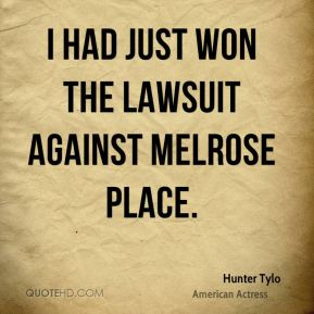 I had just won the lawsuit against Melrose Place.
