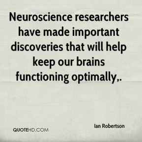Neuroscience researchers have made important discoveries that will help keep our brains functioning optimally.