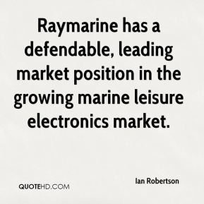 Raymarine has a defendable, leading market position in the growing marine leisure electronics market.
