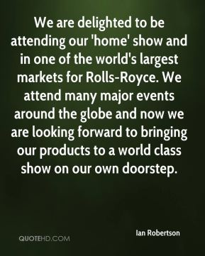 We are delighted to be attending our 'home' show and in one of the world's largest markets for Rolls-Royce. We attend many major events around the globe and now we are looking forward to bringing our products to a world class show on our own doorstep.