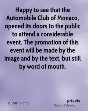 Jacky Ickx - Happy to see that the Automobile Club of Monaco, opened its doors to the public to attend a considerable event. The promotion of this event will be made by the image and by the text, but still by word of mouth.