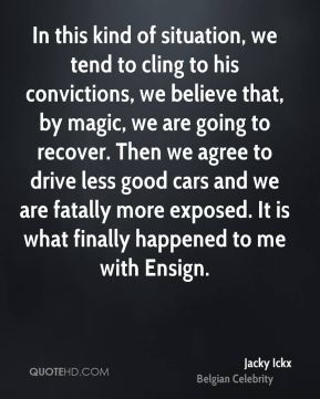 In this kind of situation, we tend to cling to his convictions, we believe that, by magic, we are going to recover. Then we agree to drive less good cars and we are fatally more exposed. It is what finally happened to me with Ensign.