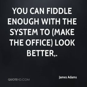 You can fiddle enough with the system to (make the office) look better.