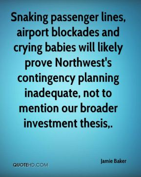 Jamie Baker - Snaking passenger lines, airport blockades and crying babies will likely prove Northwest's contingency planning inadequate, not to mention our broader investment thesis.