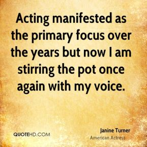 Acting manifested as the primary focus over the years but now I am stirring the pot once again with my voice.