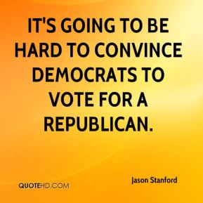 It's going to be hard to convince Democrats to vote for a Republican.