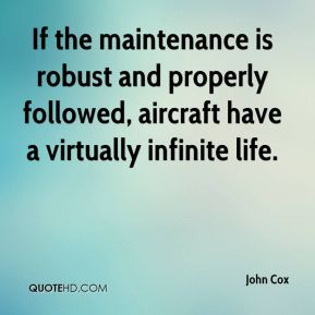 If the maintenance is robust and properly followed, aircraft have a virtually infinite life.