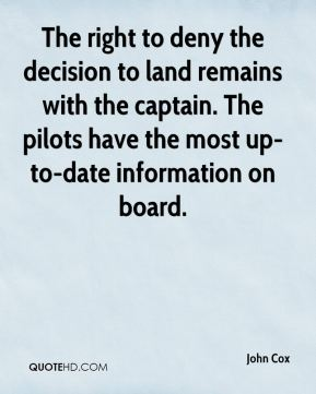 The right to deny the decision to land remains with the captain. The pilots have the most up-to-date information on board.