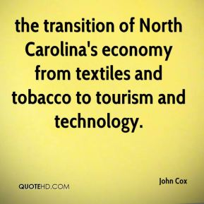 the transition of North Carolina's economy from textiles and tobacco to tourism and technology.