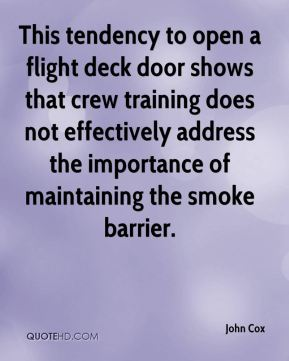 This tendency to open a flight deck door shows that crew training does not effectively address the importance of maintaining the smoke barrier.