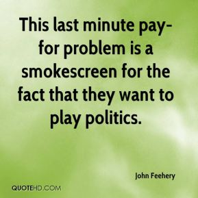 This last minute pay-for problem is a smokescreen for the fact that they want to play politics.