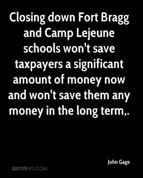 Closing down Fort Bragg and Camp Lejeune schools won't save taxpayers a significant amount of money now and won't save them any money in the long term.