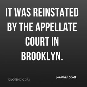 Jonathan Scott  - It was reinstated by the appellate court in Brooklyn.