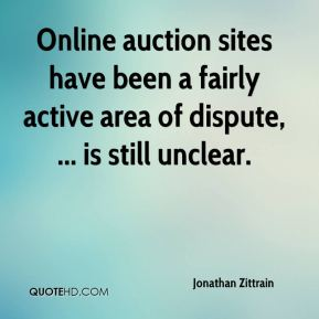 Jonathan Zittrain  - Online auction sites have been a fairly active area of dispute, ... is still unclear.